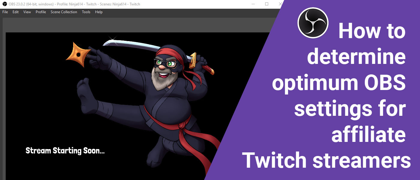 Best Affiliate OBS Settings - Ninja614 Streamer Tips